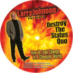 Destroy the Status Quo